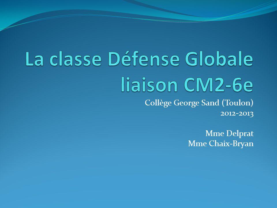 Collège George Sand (Toulon) 2012-2013 Mme Delprat Mme Chaix-Bryan