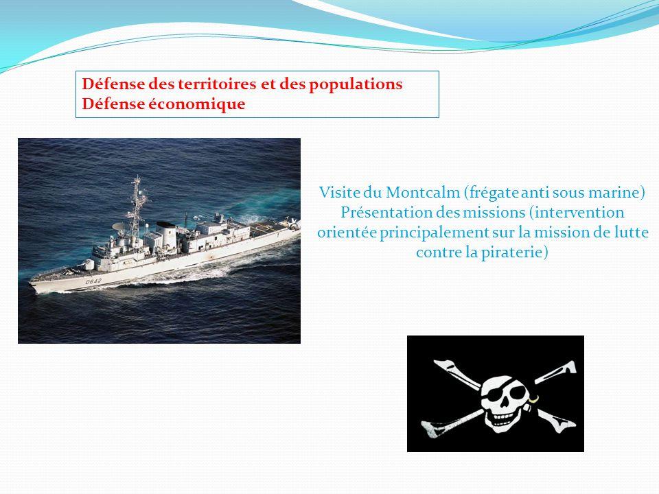Visite du Montcalm (frégate anti sous marine) Présentation des missions (intervention orientée principalement sur la mission de lutte contre la pirate