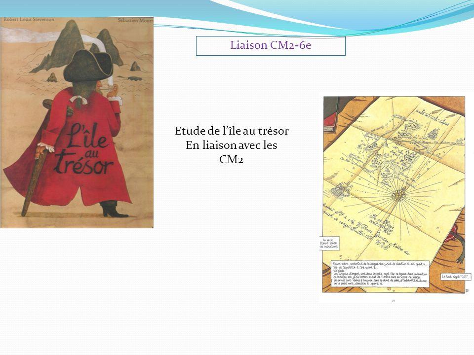 Etude de l'île au trésor En liaison avec les CM2 Liaison CM2-6e