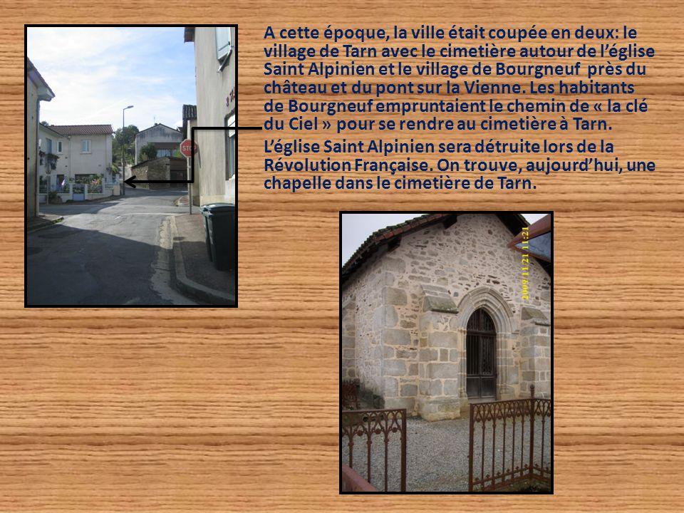 A cette époque, la ville était coupée en deux: le village de Tarn avec le cimetière autour de l'église Saint Alpinien et le village de Bourgneuf près
