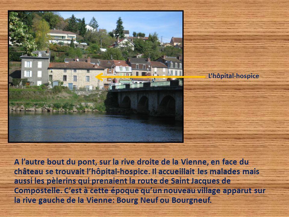 A l'autre bout du pont, sur la rive droite de la Vienne, en face du château se trouvait l'hôpital-hospice. Il accueillait les malades mais aussi les p