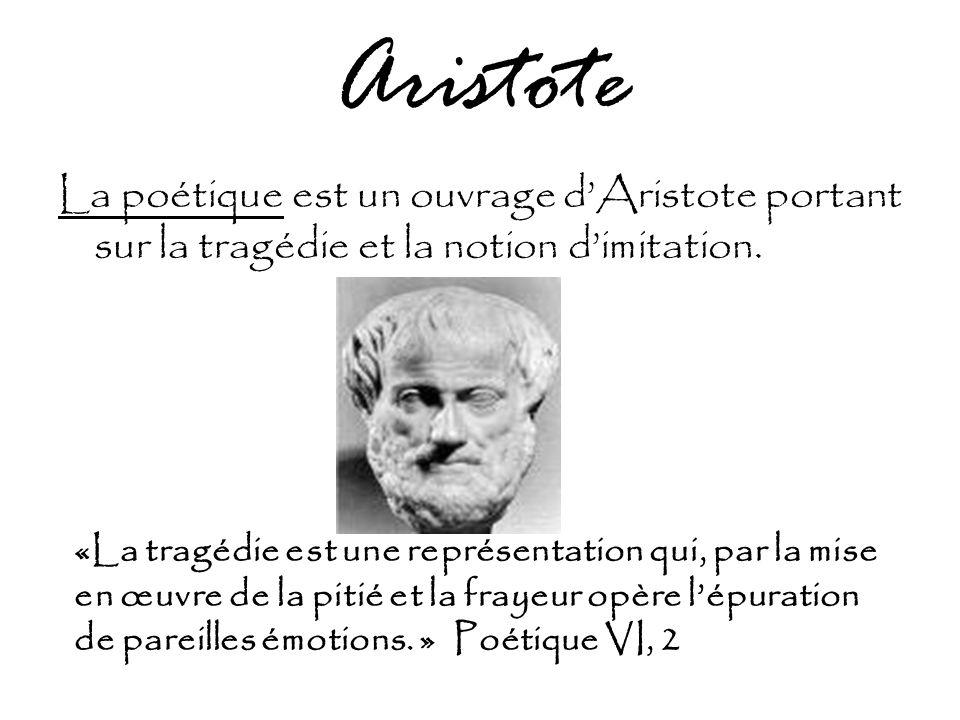 Aristote La poétique est un ouvrage d'Aristote portant sur la tragédie et la notion d'imitation.