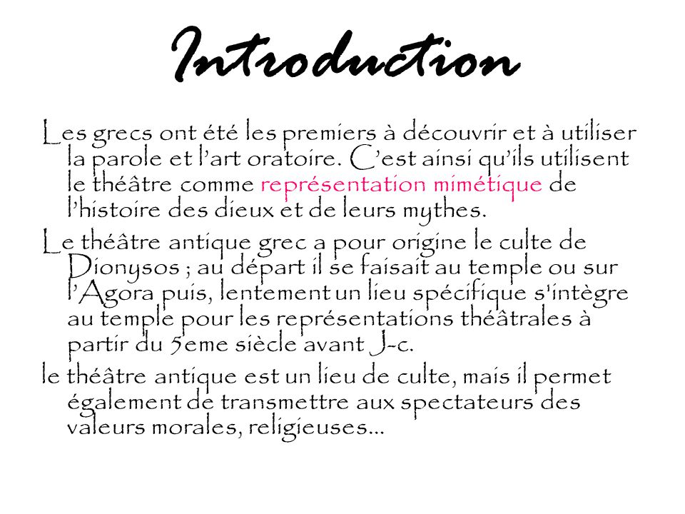 Introduction Les grecs ont été les premiers à découvrir et à utiliser la parole et l'art oratoire.