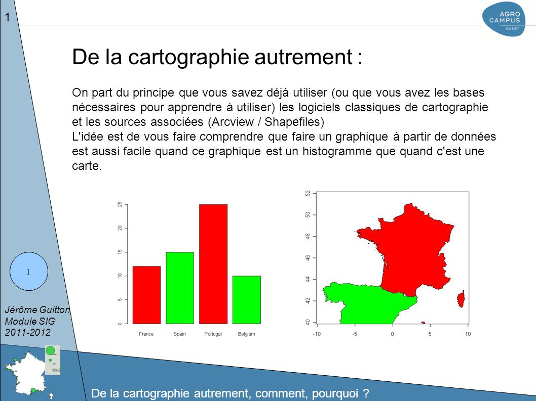 Jérôme Guitton Module SIG 2011-2012 De la cartographie autrement, comment, pourquoi .