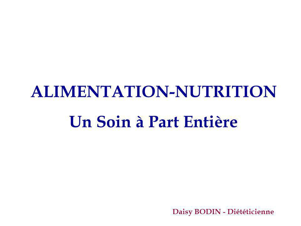ALIMENTATION-NUTRITION Un Soin à Part Entière Daisy BODIN - Diététicienne