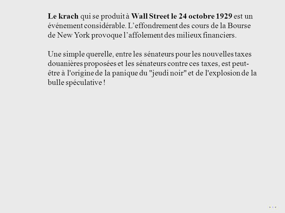 Le krach qui se produit à Wall Street le 24 octobre 1929 est un événement considérable.