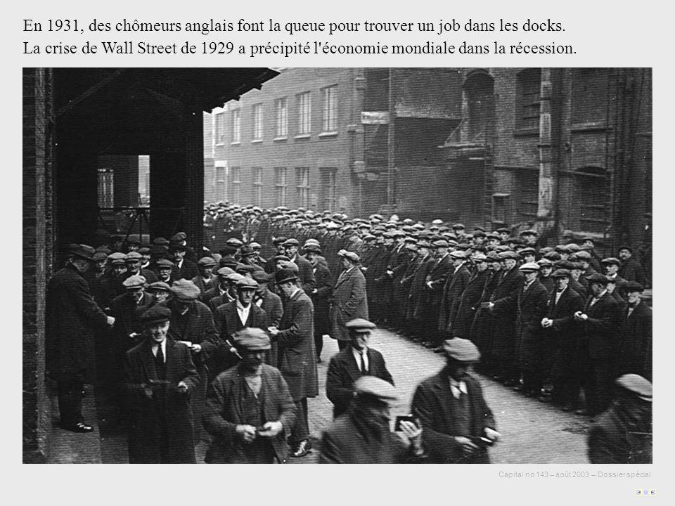 Capital no 143 – août 2003 – Dossier spécial En 1931, des chômeurs anglais font la queue pour trouver un job dans les docks.