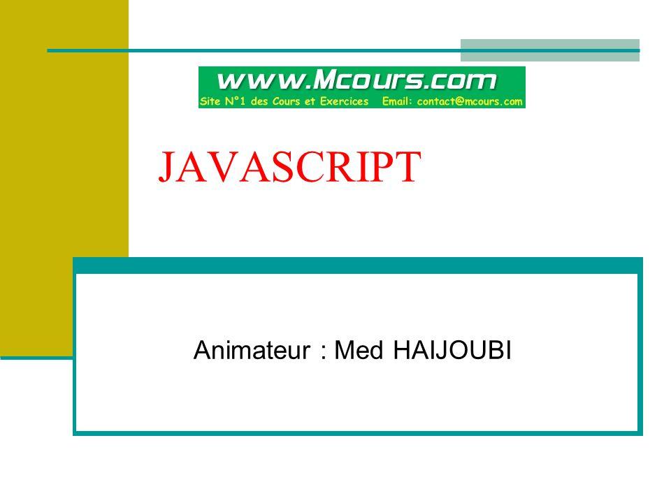 Les chaînes de caractères JavaScript convertit les entiers en chaînes de caractères, ce qui permet de concaténer des nombres avec des chaînes de caractères Dans l instruction d écriture dans le document courant, document.write( ), les données à afficher peuvent être séparées par des virgules ou des + Des caractères spéciaux peuvent aussi être insérés dans les chaînes : \b (retour arrière), \f (saut de page), \n (nouvelle ligne), \r (Entrée), & (tabulation); \ pour une apostrophe On peut insérer des codes HTML sous forme de chaînes, qui seront bien interprétées à l exécution comme de véritables balise, et non pas affichées telles quelles.