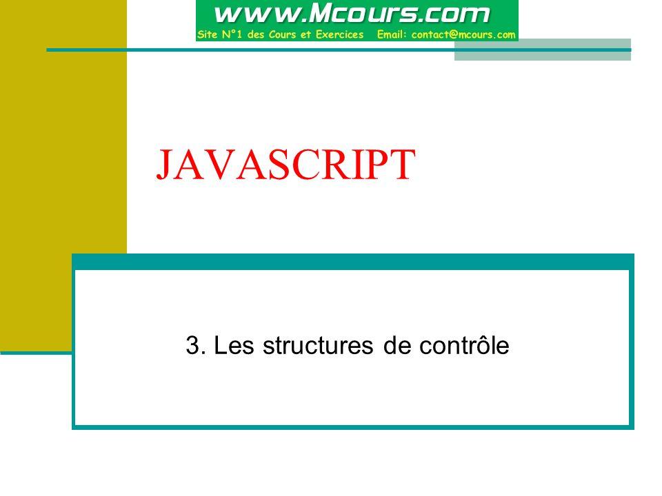 JAVASCRIPT 3. Les structures de contrôle