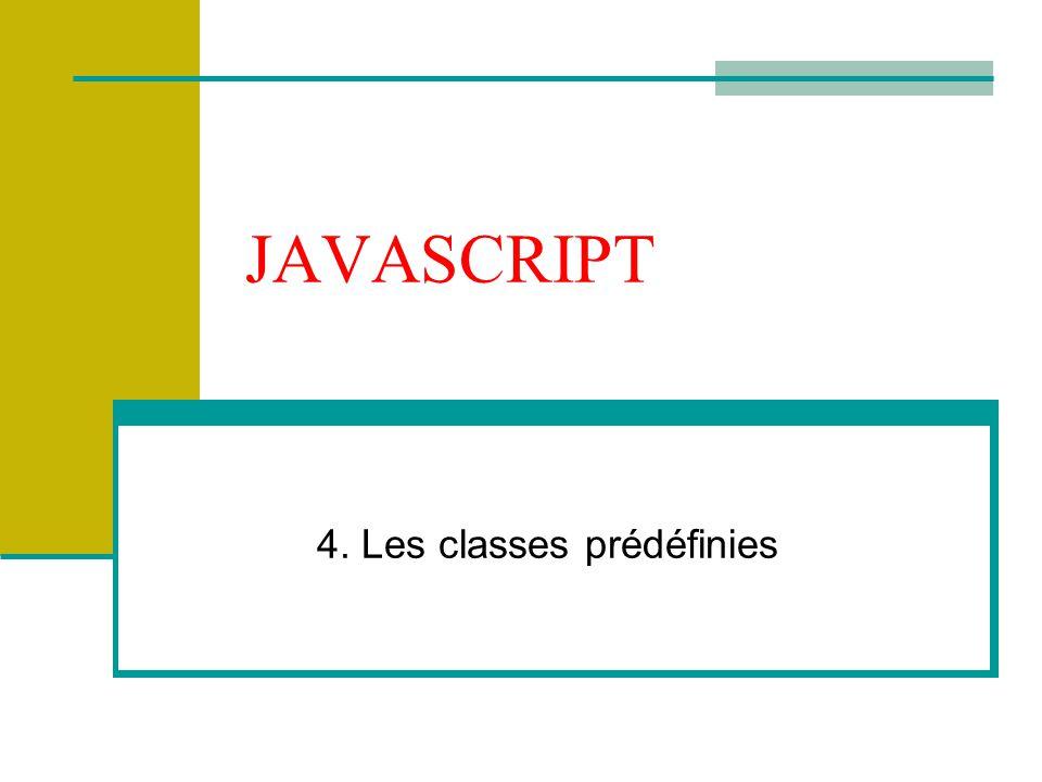 JAVASCRIPT 4. Les classes prédéfinies