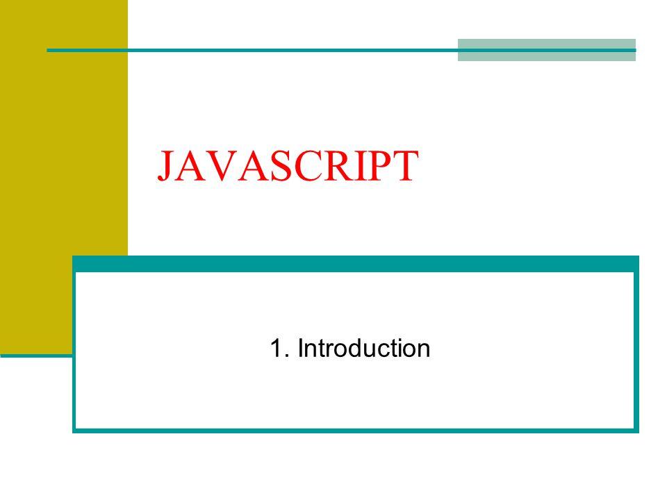 JAVASCRIPT 1. Introduction