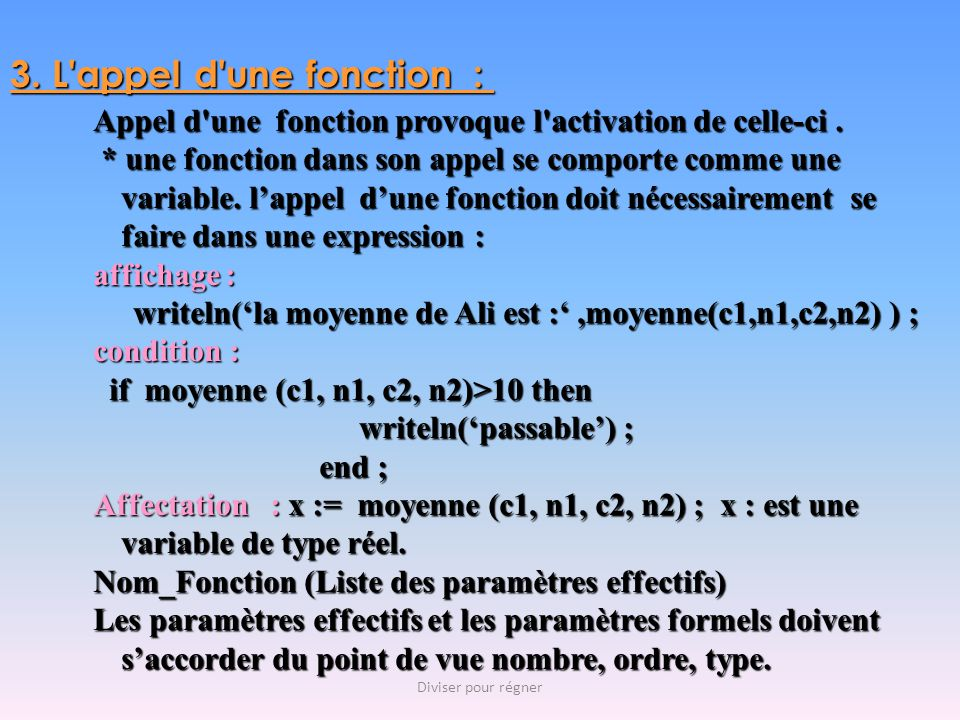 Appel d une fonction provoque l activation de celle-ci.