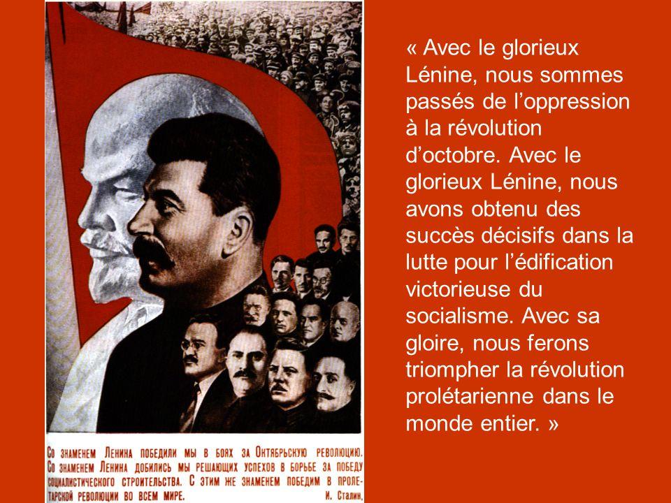 « Avec le glorieux Lénine, nous sommes passés de l'oppression à la révolution d'octobre. Avec le glorieux Lénine, nous avons obtenu des succès décisif