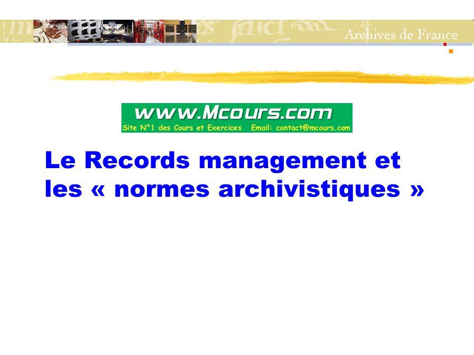 Le records management et les normes archivistiques