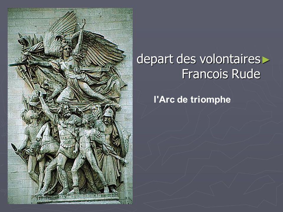 ►d►d►d►depart des volontaires Francois Rude l'Arc de triomphe
