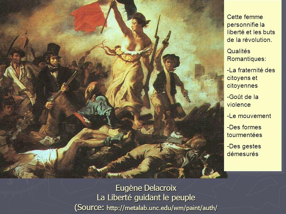 Eug è ne Delacroix La Libert é guidant le peuple (Source: http://metalab.unc.edu/wm/paint/auth/ Cette femme personnifie la liberté et les buts de la r