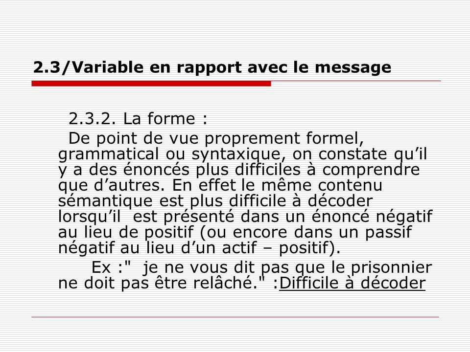 2.3/Variable en rapport avec le message 2.3.2. La forme : De point de vue proprement formel, grammatical ou syntaxique, on constate qu'il y a des énon