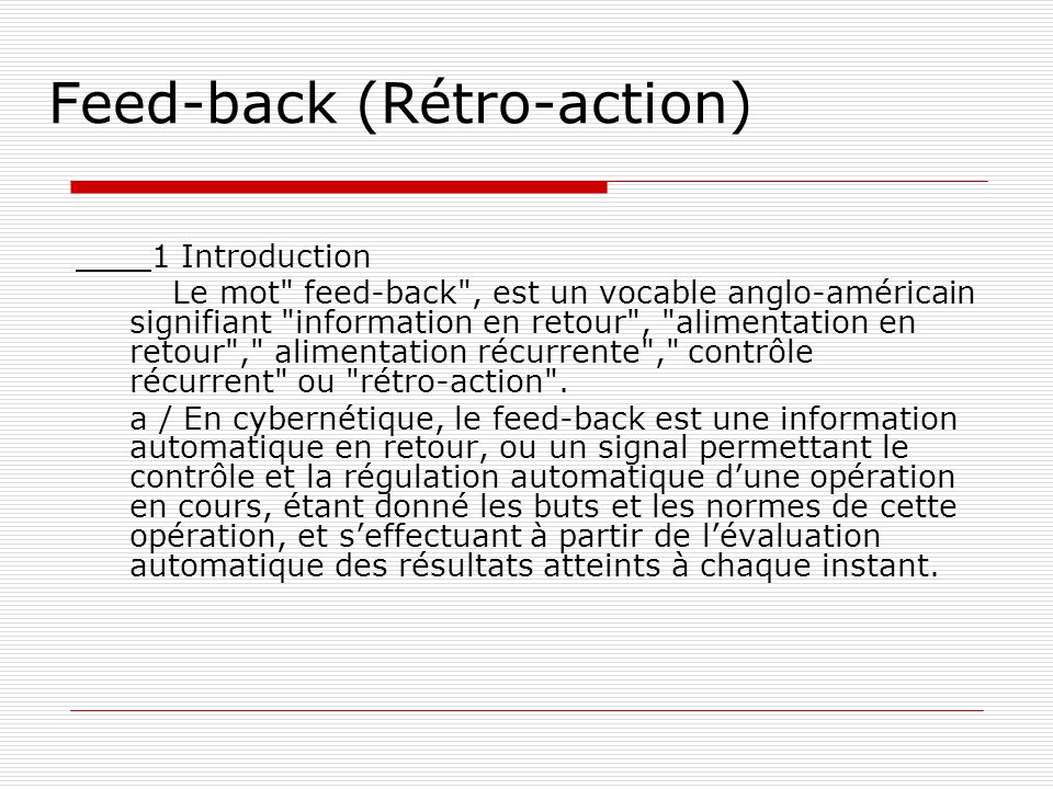 Feed-back (Rétro-action) 1 Introduction Le mot
