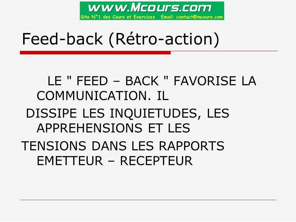 Feed-back (Rétro-action) LE FEED – BACK FAVORISE LA COMMUNICATION.