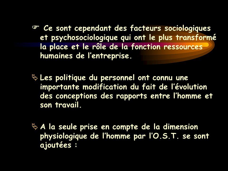  Ce sont cependant des facteurs sociologiques et psychosociologique qui ont le plus transformé la place et le rôle de la fonction ressources humaines