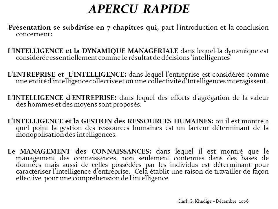 APERCU RAPIDE Présentation se subdivise en 7 chapitres qui, part l'introduction et la conclusion concernent: L'INTELLIGENCE et la DYNAMIQUE MANAGERIAL