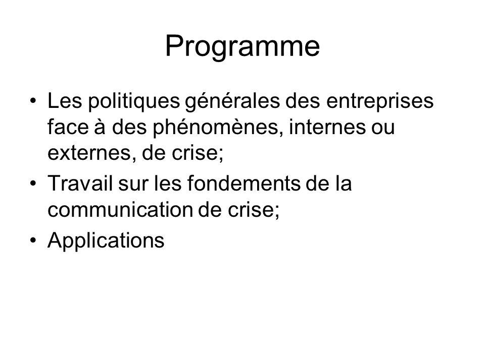 Programme Les politiques générales des entreprises face à des phénomènes, internes ou externes, de crise; Travail sur les fondements de la communicati