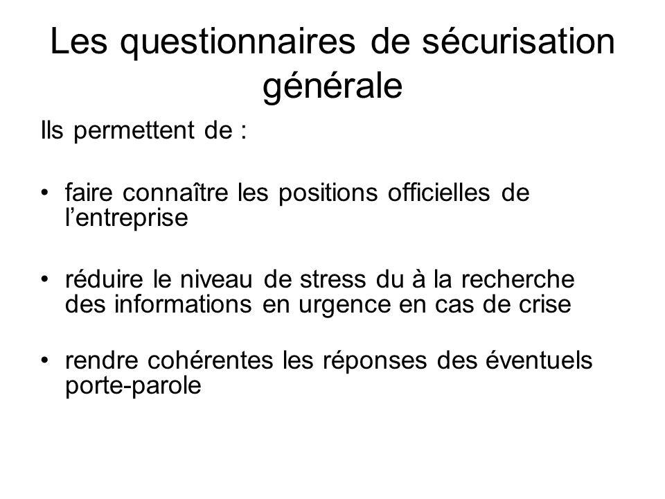 Les questionnaires de sécurisation générale Ils permettent de : faire connaître les positions officielles de l'entreprise réduire le niveau de stress