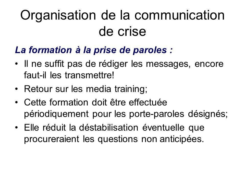 Organisation de la communication de crise La formation à la prise de paroles : Il ne suffit pas de rédiger les messages, encore faut-il les transmettr