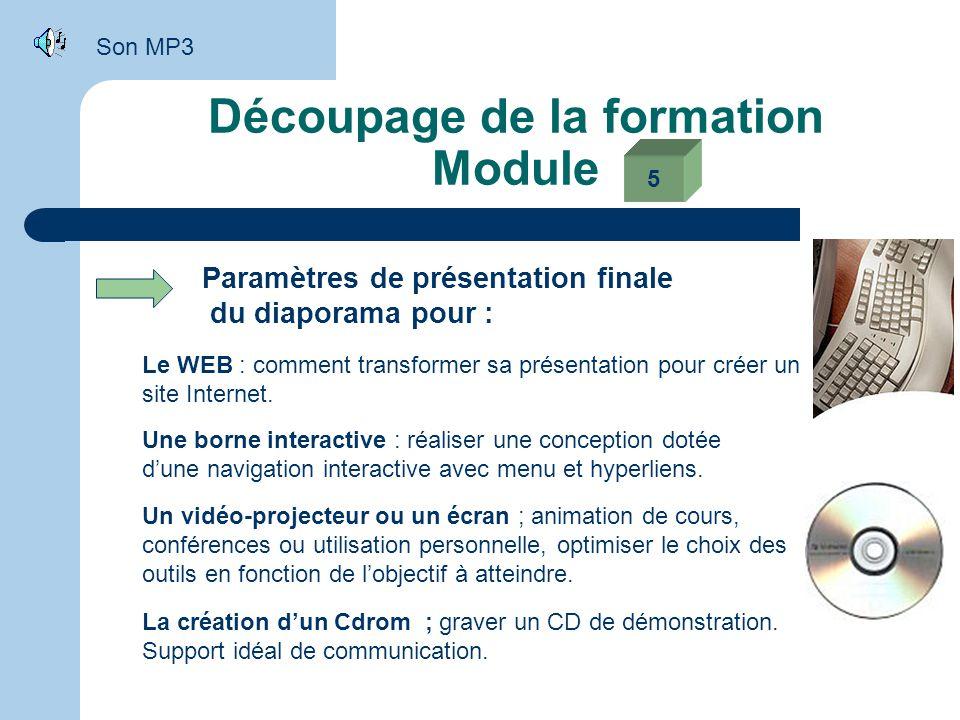 Découpage de la formation Module Intégration d'éléments multimédia dans la conception de diapositives Le son insertion de fichiers audio. Enregistreme
