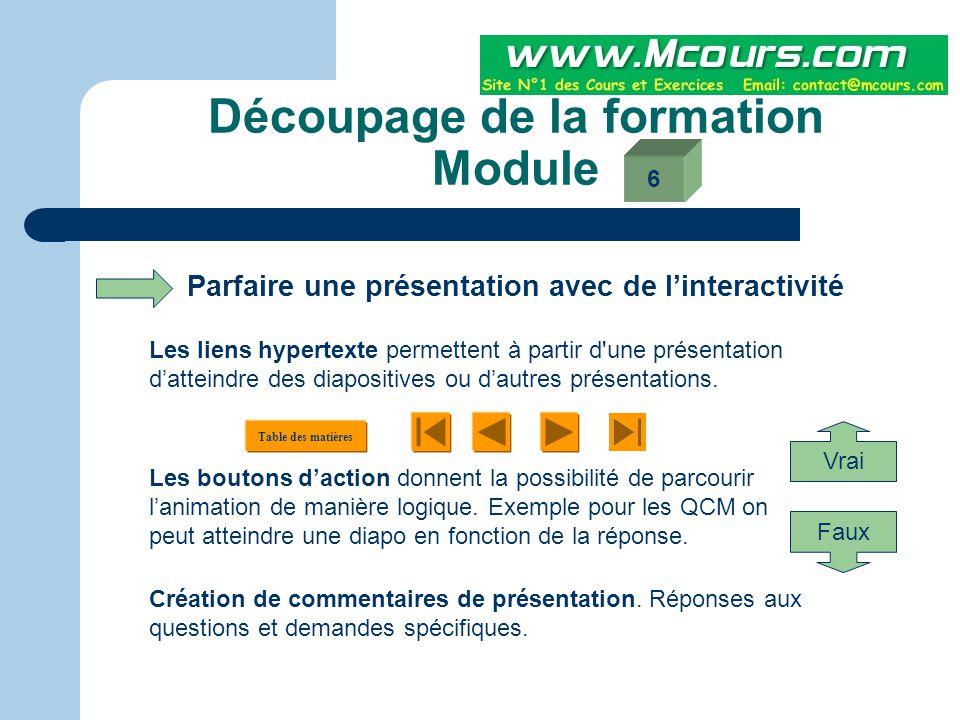 Découpage de la formation Module Paramètres de présentation finale du diaporama pour : Le WEB : comment transformer sa présentation pour créer un site