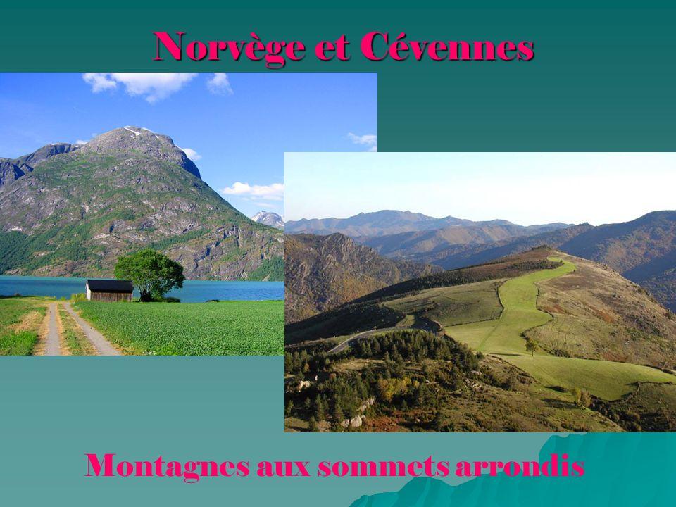 Norvège et Cévennes Norvège et Cévennes Montagnes aux sommets arrondis