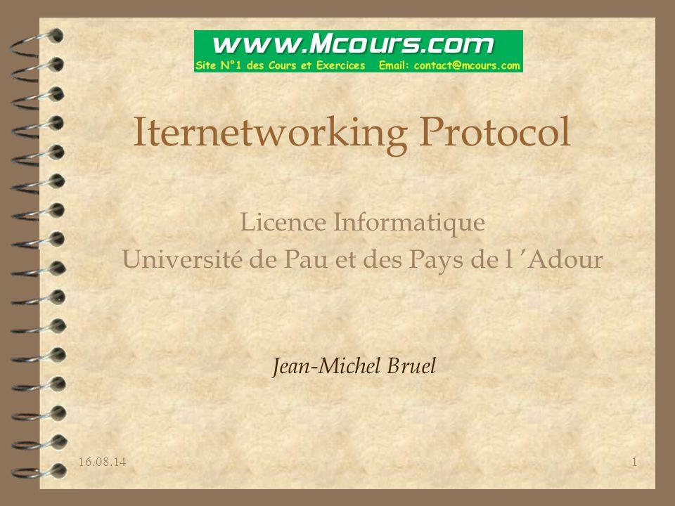 16.08.141 Iternetworking Protocol Licence Informatique Université de Pau et des Pays de l 'Adour Jean-Michel Bruel