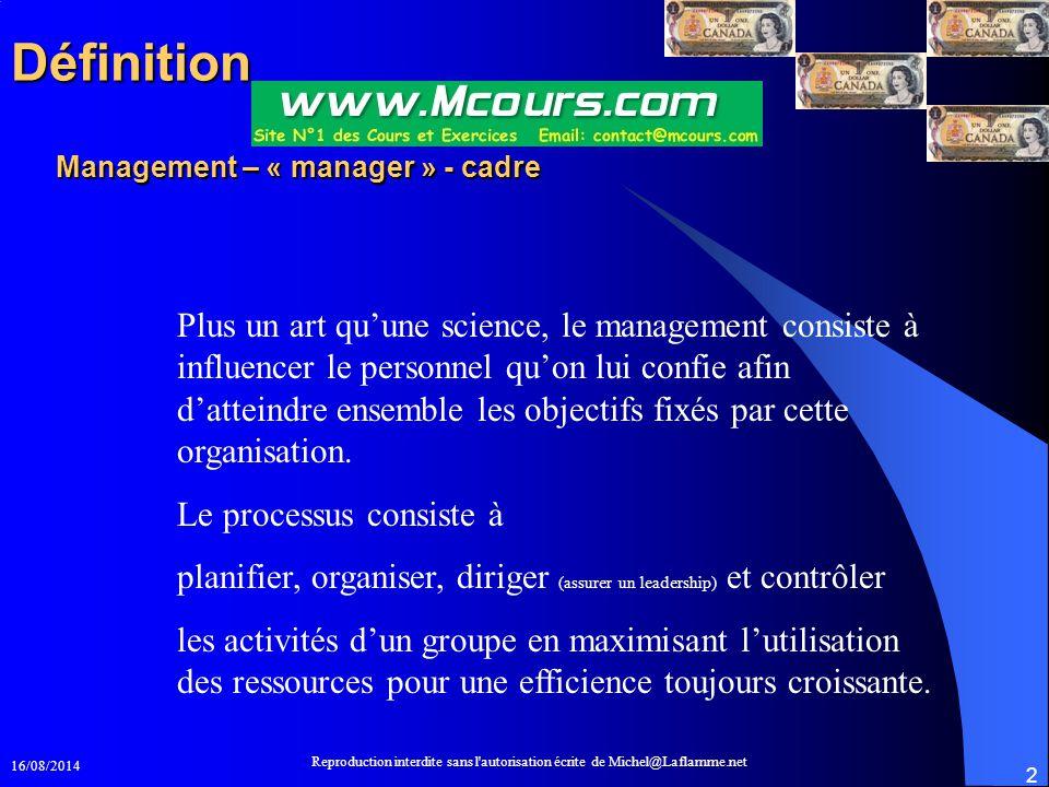 16/08/2014 Reproduction interdite sans l'autorisation écrite de Michel@Laflamme.net 2 Management – « manager » - cadre Plus un art qu'une science, le