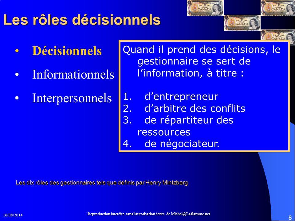 16/08/2014 Reproduction interdite sans l'autorisation écrite de Michel@Laflamme.net 8 Les rôles décisionnels Les rôles décisionnels Décisionnels Infor