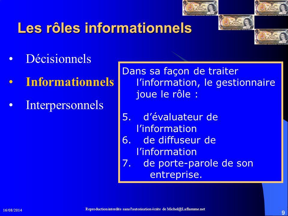 16/08/2014 Reproduction interdite sans l'autorisation écrite de Michel@Laflamme.net 9 Les rôles informationnels Les rôles informationnels Décisionnels