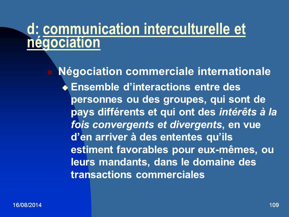 16/08/2014109 d: communication interculturelle et négociation Négociation commerciale internationale  Ensemble d'interactions entre des personnes ou