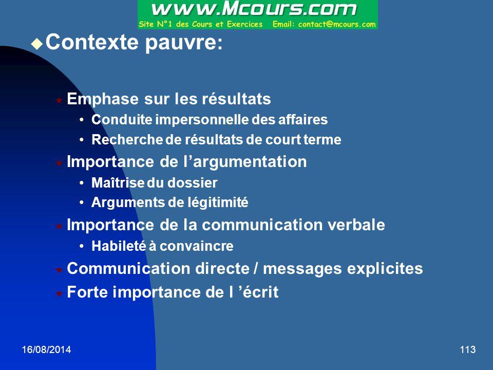 16/08/2014113  Contexte pauvre :  Emphase sur les résultats Conduite impersonnelle des affaires Recherche de résultats de court terme  Importance d