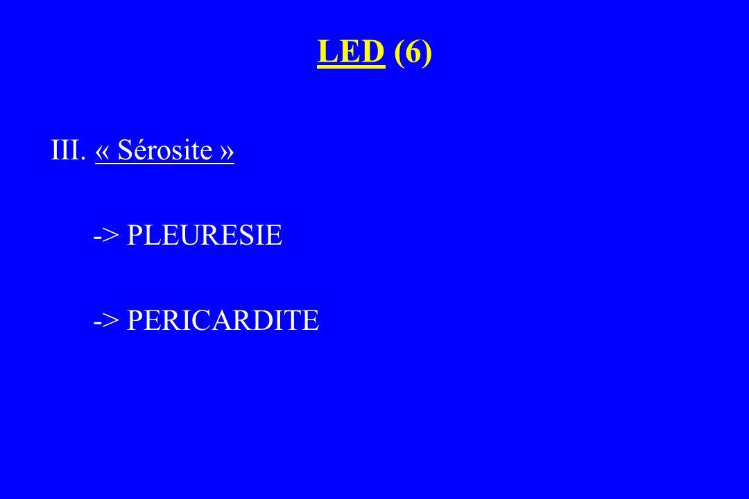 LED (7) 3 ATTEINTES SEVERES  rénale  neurologique  hématologique
