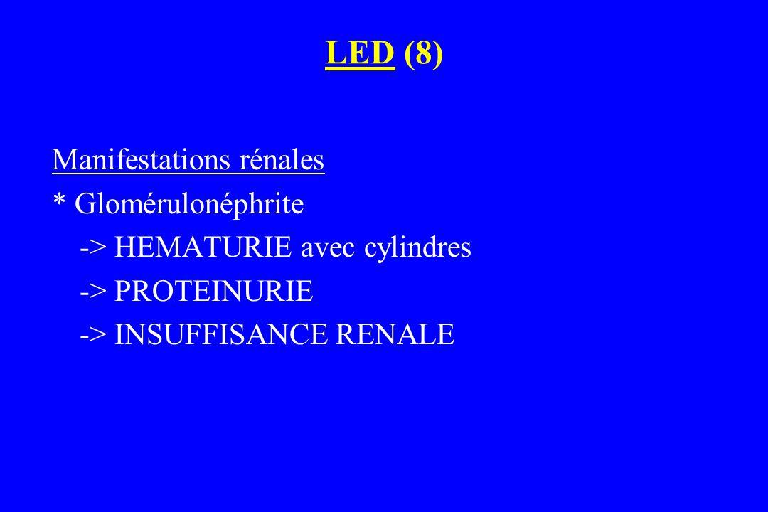 LED (9) Manifestations neuro-   CONFUSION, troubles du comportement  Syndromes FOCAUX Manifestations hématologiques  CYTOPENIE -> anémie -> leucopénie -> thrombopénie