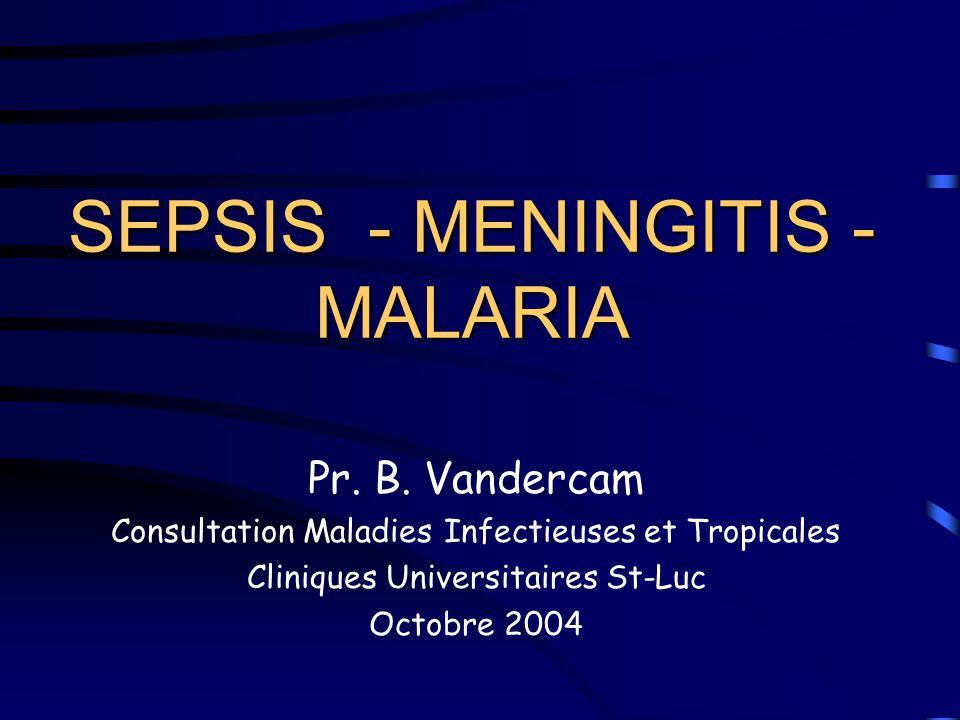 SEPSIS - MENINGITIS - MALARIA Pr.B.