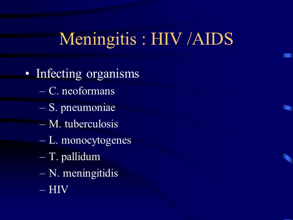 Meningitis : alcoohol - adults < 50 yrs Cellular immune deficiency - Debilitating illness Infecting organisms –S.