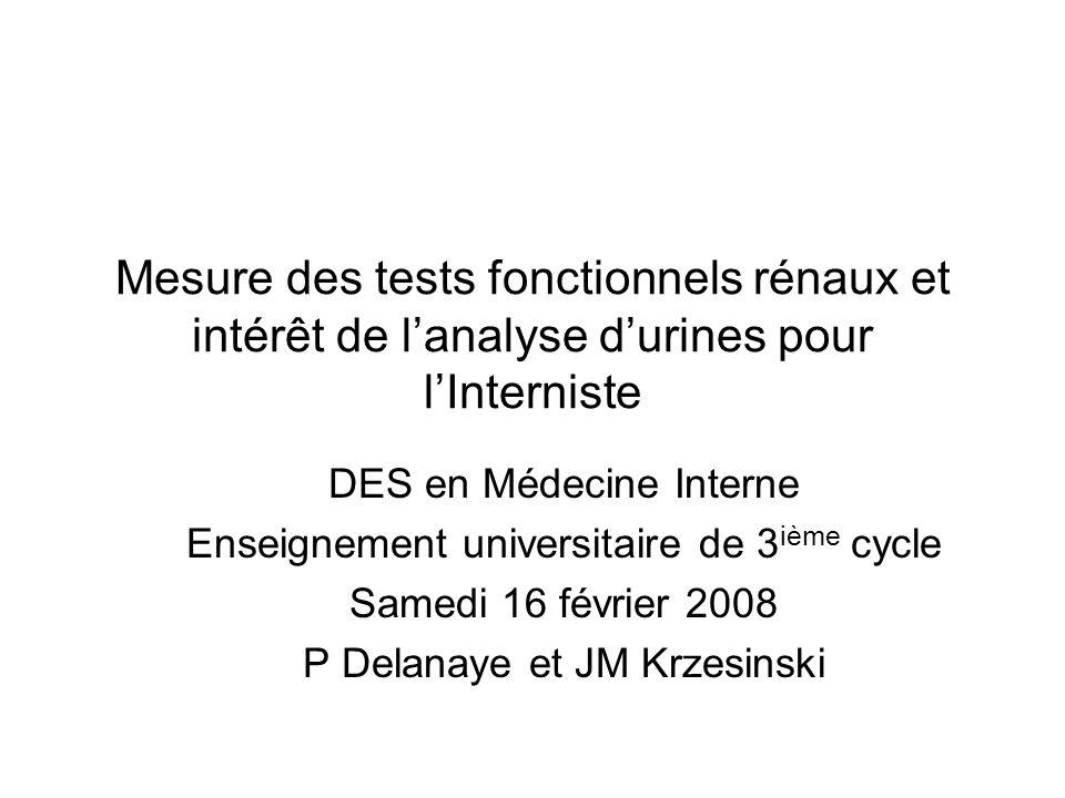 Mesure des tests fonctionnels rénaux et intérêt de l'analyse d'urines pour l'Interniste DES en Médecine Interne Enseignement universitaire de 3 ième c