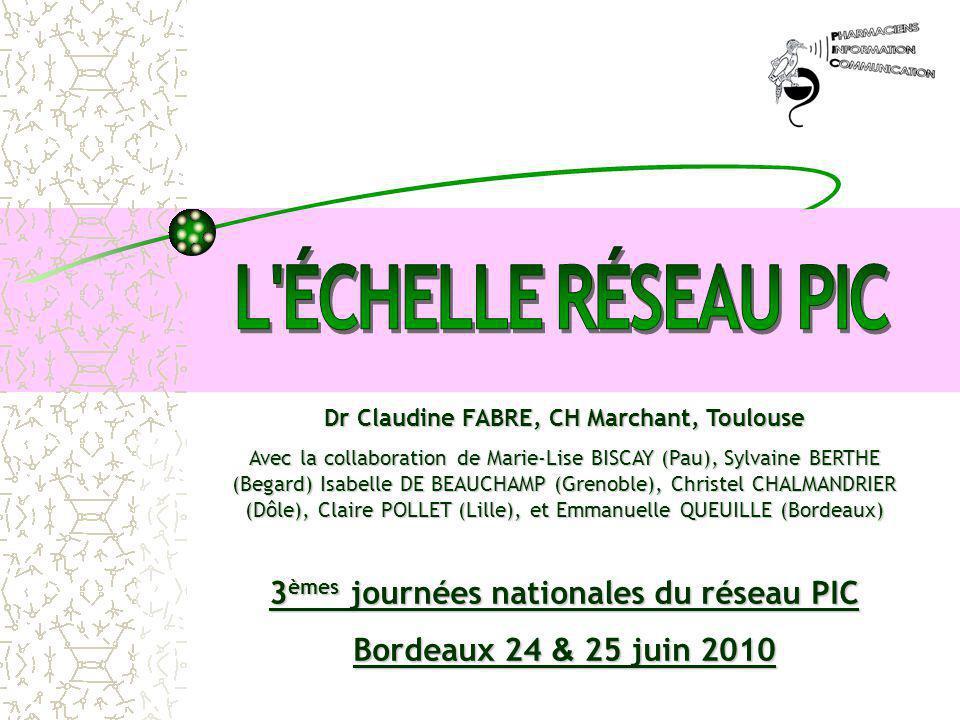 Dr Claudine FABRE, CH Marchant, Toulouse Avec la collaboration de Marie-Lise BISCAY (Pau), Sylvaine BERTHE (Begard) Isabelle DE BEAUCHAMP (Grenoble),