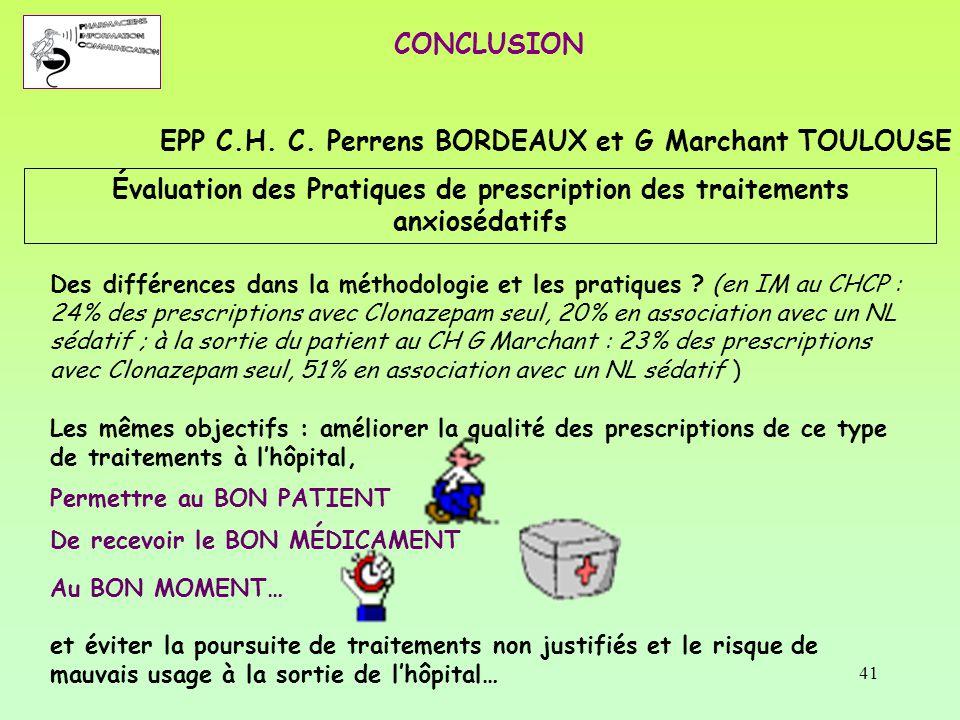 41 Au BON MOMENT… et éviter la poursuite de traitements non justifiés et le risque de mauvais usage à la sortie de l'hôpital… CONCLUSION EPP C.H. C. P
