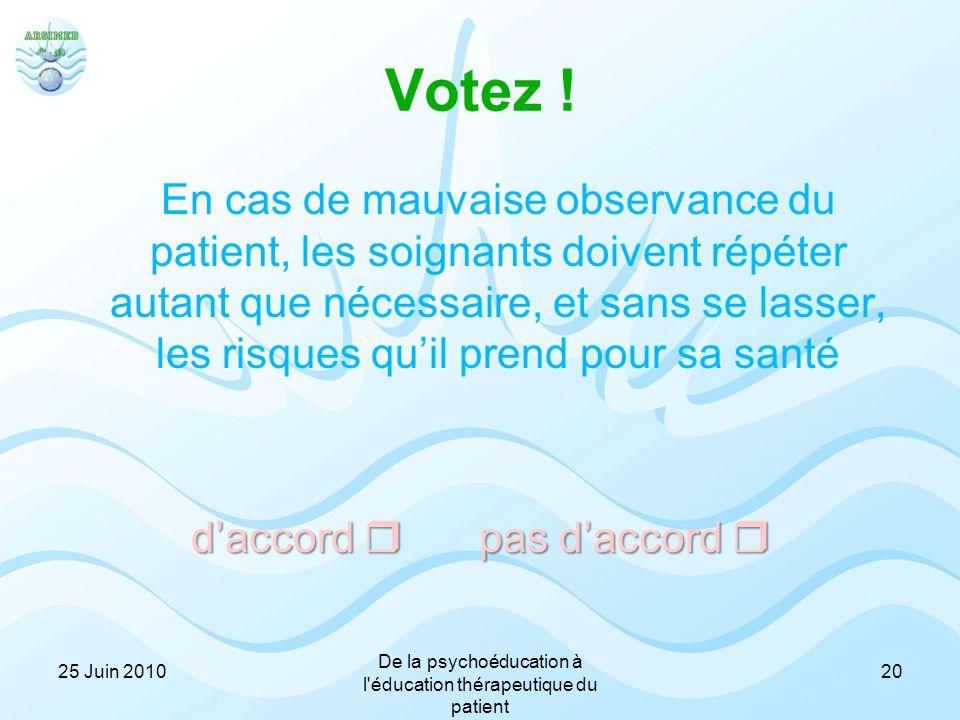 Votez ! En cas de mauvaise observance du patient, les soignants doivent répéter autant que nécessaire, et sans se lasser, les risques qu'il prend pour