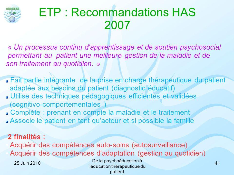 ETP : Recommandations HAS 2007 « Un processus continu d'apprentissage et de soutien psychosocial permettant au patient une meilleure gestion de la mal
