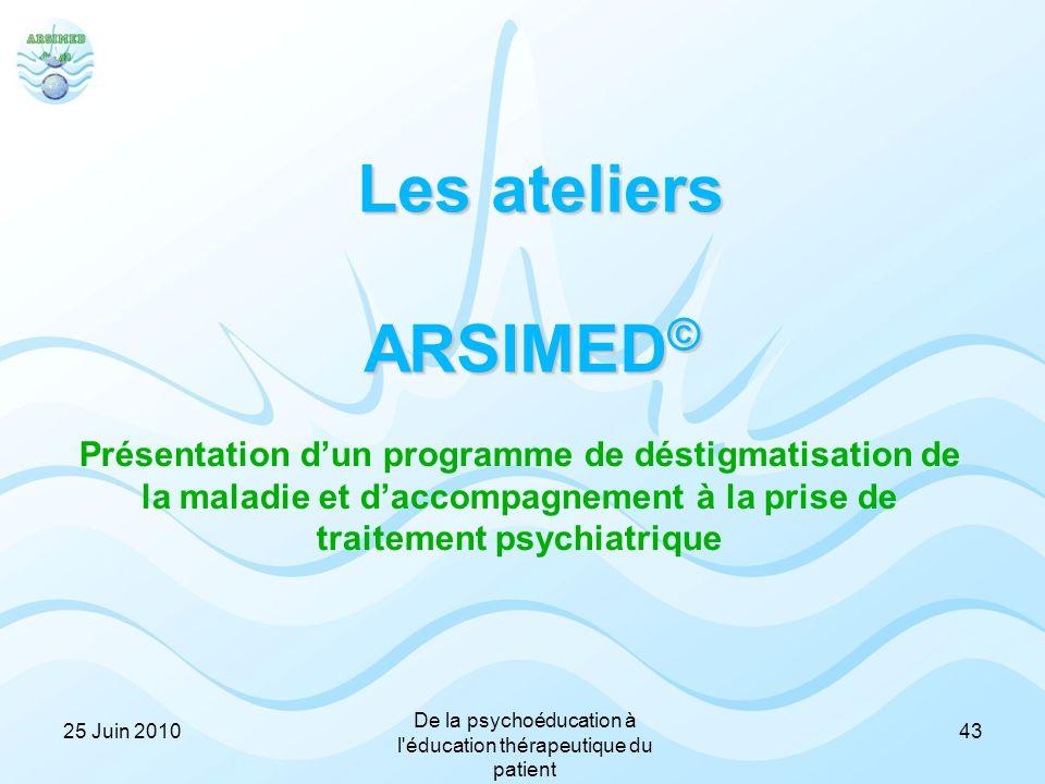 Les ateliers ARSIMED © Présentation d'un programme de déstigmatisation de la maladie et d'accompagnement à la prise de traitement psychiatrique 4325 J