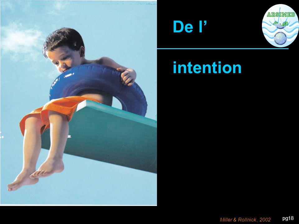 pg18 De l' intention Miller & Rollnick., 2002