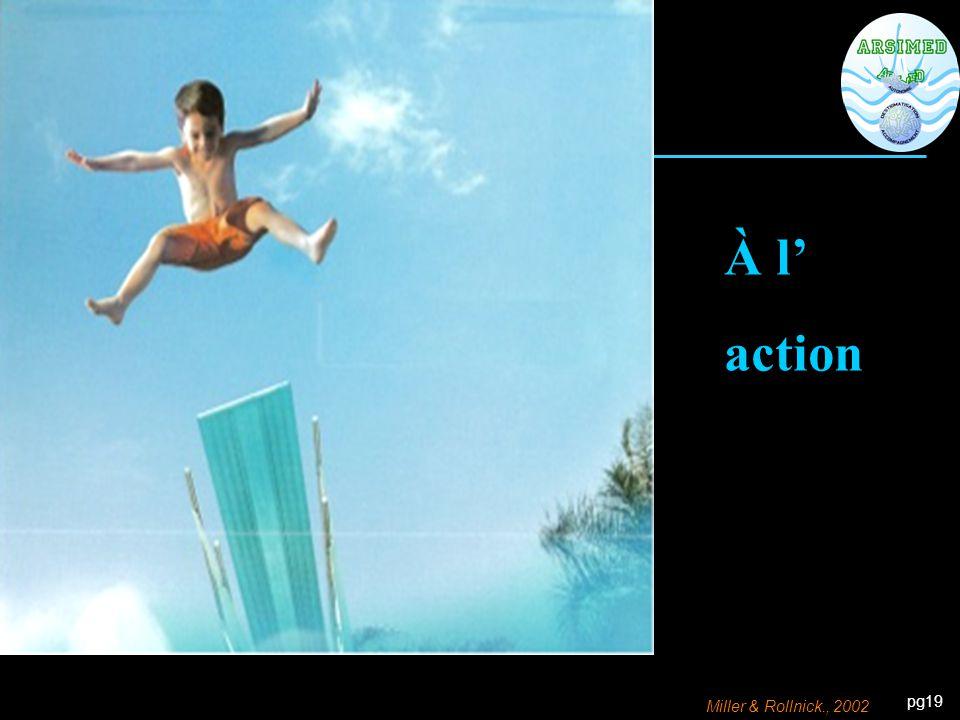pg19 To Action À l' action Miller & Rollnick., 2002