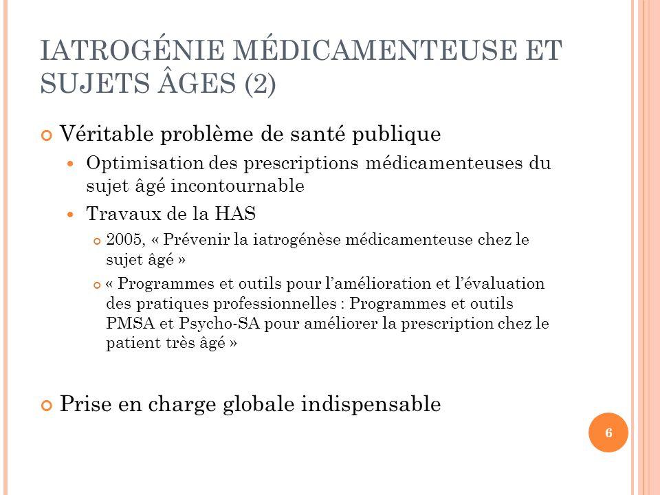 IATROGÉNIE MÉDICAMENTEUSE ET SUJETS ÂGES (2) Véritable problème de santé publique Optimisation des prescriptions médicamenteuses du sujet âgé incontou